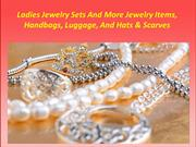 Ladies Jewelry Sets And More Jewelry Items, Handbags, Luggage, And Hat