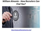 William Almonte - How Recruiters Can Find You