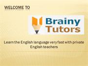 Learn the English language very fast with private English teachers