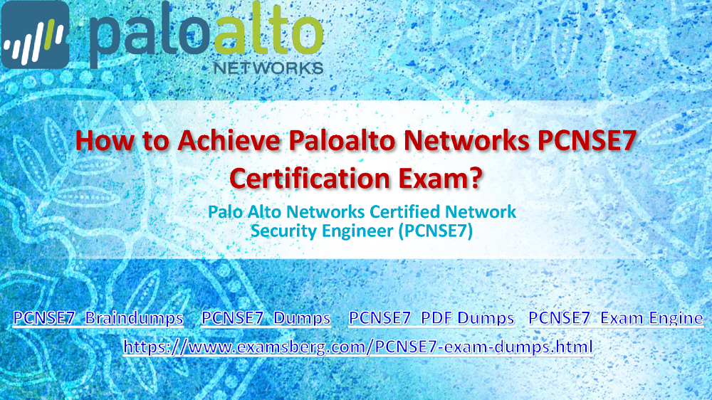 Pass Your Palo Alto Networks PCNSE7 Exam With Dumps |authorSTREAM