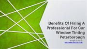 Benefits Of Hiring A Professional For Car Window Tinting Peterborough