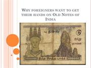 Why foreigners want to get their hands on Old Notes of India