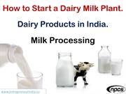 How to Start a Dairy Milk Plant. Dairy Products in India