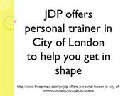 JDP offers personal trainer in City of London to help you get in shape