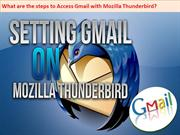 What are the steps to Access Gmail with Mozilla Thunderbird?