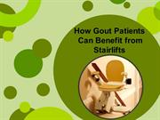 How Gout Patients Can Benefit from Stairlifts