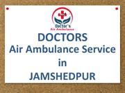 Hi-tech and Emergency Air Ambulance Service in Jamshedpur