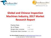 Global and Chinese Inspection Machines Industry, 2017 Market Research
