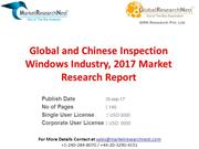 Global and Chinese Inspection Windows Industry, 2017 Market Research R