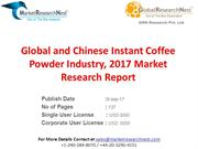Global and Chinese Instant Coffee Powder Industry, 2017 Market Researc