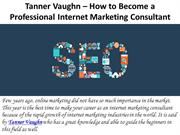 Tips to know for becoming an internet marketing consultant