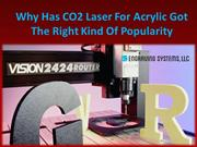 Why Has CO2 Laser For Acrylic Got The Right Kind Of Popularity