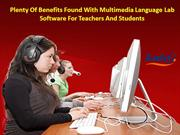 Plenty Of Benefits Found With Multimedia Language Lab Software For Tea