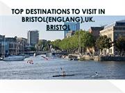 TOP 10 DESTINATIONS TO VISIT IN BRISTOL(ENGLANG),