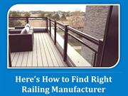 Here's How to Find Right Railing Manufacturer