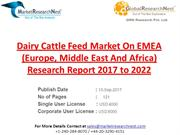 Dairy Cattle Feed Market On EMEA (Europe, Middle East And Africa) Rese