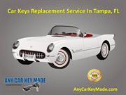 Car Key Replacement Services in Tampa, FL