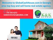 Welcome to GlobalCashHouse.com in Georgia area top buy and sell home r