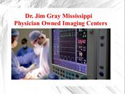 Dr. Jim Gray Mississippi-Physician Owned Imaging Centers