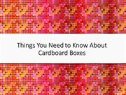 Things You Need to Know About Cardboard Boxes