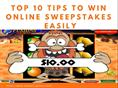 Top 10 Tips to Win Online Sweepstakes Easily!