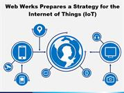 Web Werks Prepares a Strategy for the Internet of Things (IoT)