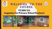 Introduction to Linguistics for Primary School Teachers TC2EN233