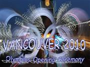 Vancouver 2010 - Olympics Opening Ceremo