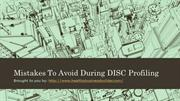 Mistakes To Avoid During DISC Profiling
