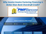 Why Invoice Invoice Factoring Financing is Better than Bank Overdraft