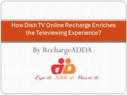 How Dish TV Online Recharge Enriches the Televiewing