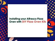 Installing your Alfresco Pizza Oven with DIY Pizza oven kits