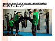 Ultimate martial art Academy – Learn Wing chun Kung fu & Martial Arts