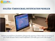 Yahoo email notification problem -Solved;