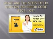 What are the steps to fix Norton 360 error code 8504, 104
