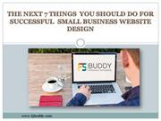 Next 7 Things You Should Do For Small Business Website Design Success