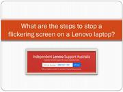 What are the steps to stop a flickering screen on a Lenovo laptop