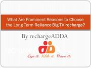 What Are Prominent Reasons to Choose the Long Term Reliance Big TV rec
