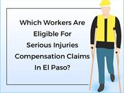 Which Workers Are Eligible For Serious Injuries Compensation Claims
