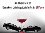 An Overview of Drunken Driving Accidents in El Paso