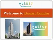 One of the finest Project Dueast Condo in Toronto Coming Soon!