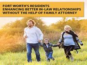 Fort Worth - Law Relationships Without The Help Of Family Attorney