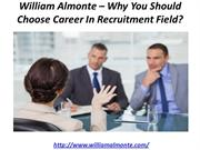 William Almonte – Why You Should Choose Career In Recruitment Field