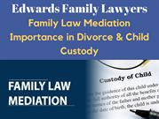 Family Law Mediation importance in Divorce and Child Custody
