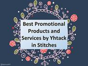 Best Promotional Products and Services by Yhtack in Stitches