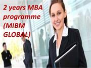 2 years MBA programme the course structure of this programme MIBM GLOB
