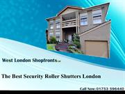 The Best Security Roller Shutters London