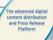 The advanced digital content distribution and Press Release Platform