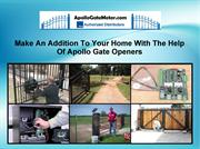 Make An Addition To Your Home With The Help Of Apollo Gate Openers