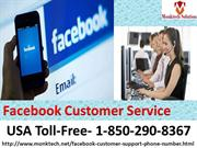 Avail Facebook Customer Service 1-850-290-8367 To Know How To Use FB